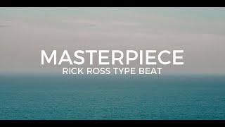"Rick Ross Type Beat ""Masterpiece""  II  Free Type Beat 2019"