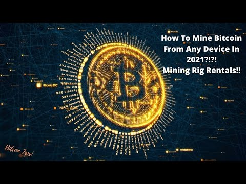How To Start Mining Bitcoin From Any Device In 2021!! Mining Rig Rentals!!