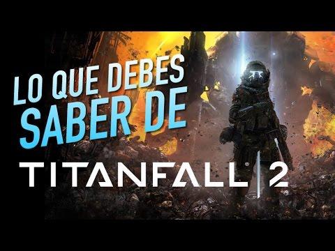 Lo que debes saber de Titanfall 2