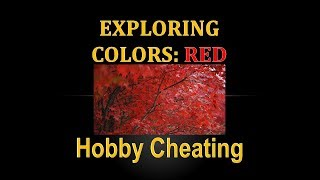 Hobby Cheating 214 - Exploring Colors - Red