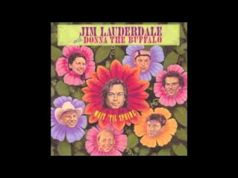 Jim Lauderdale Donna The Buffalo - That's Not The Way It Works