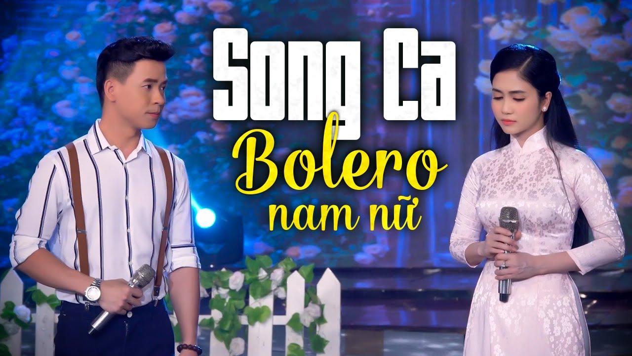 Song Ca Bolero Nam Nữ Hay Nhất 2019   Tuyển Chọn Những Ca Khúc Trữ Tình Song Ca Hay Nhất 2019