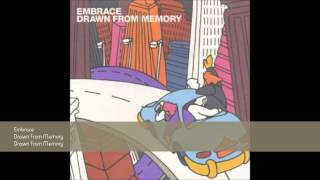 Embrace - Drawn From Memory