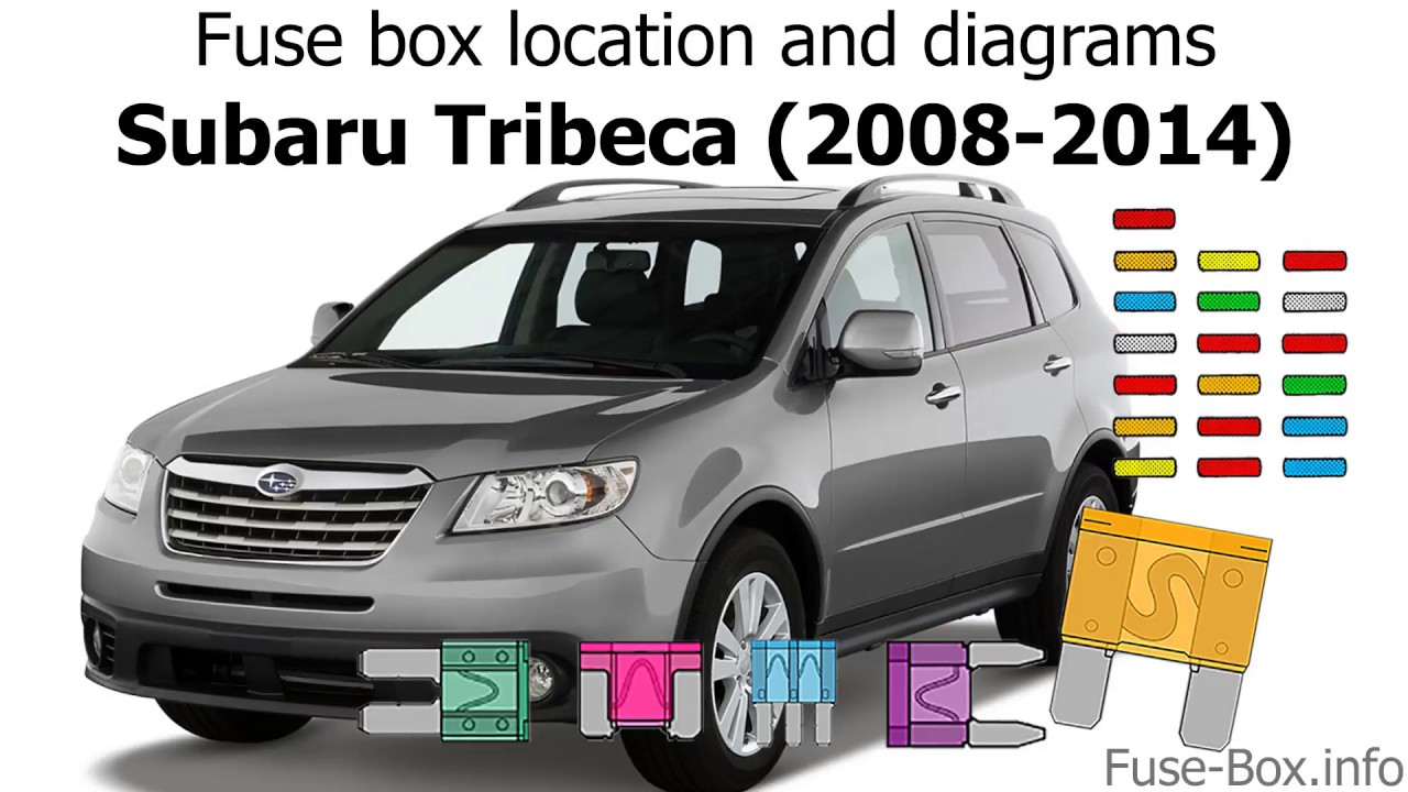 fuse box location and diagrams subaru tribeca 2008 2014  [ 1280 x 720 Pixel ]