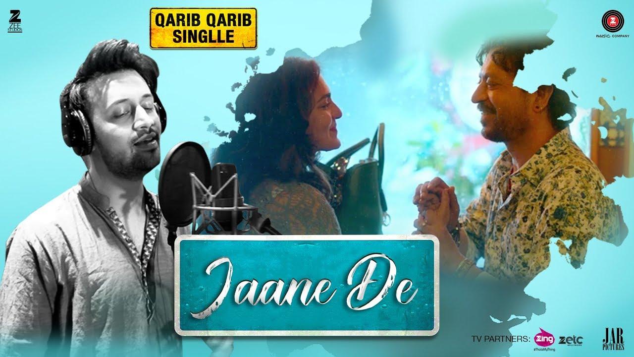 Download Jaane De - Atif Aslam | Qarib Qarib Singlle | Irrfan I Parvathy | Vishal Mishra