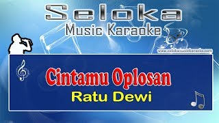 Download Video Cintamu Oplosan - Ratu Dewi | Karaoke musik Version Keyboard + Lirik tanpa vokal MP3 3GP MP4