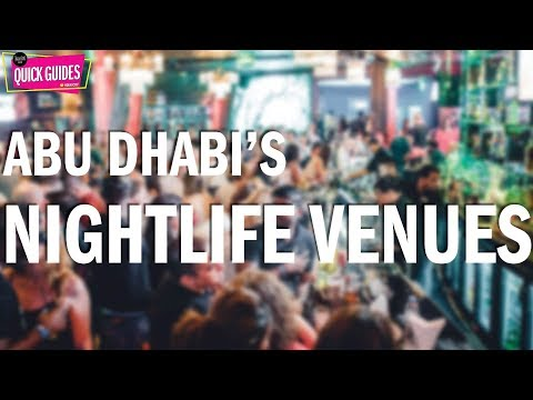 Best Abu Dhabi nightlife venues in 2019