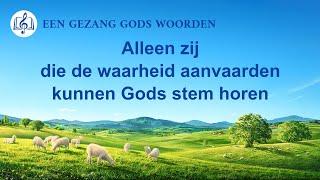 Christelijk lied 'Alleen zij die de waarheid aanvaarden kunnen Gods stem horen'