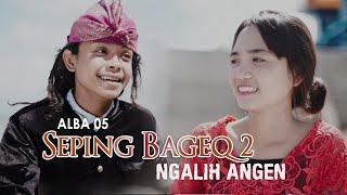 Alba 05 Seping Bageq 2 Ngalih Angen MP3