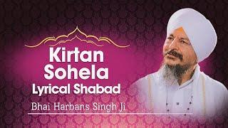Bhai Harbans Singh Ji - Kirtan Sohela - Lyrical Shabad