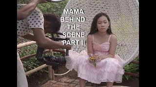 MAMA BEHIND THE SCENE PART 2
