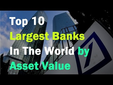 Top 10 Largest Banks In The World by Asset Value