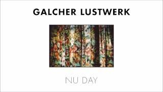 Galcher Lustwerk - Nu Day