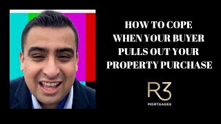 How to cope when your buyers pulls out of buying your property for no apparent reason