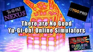 There are No Good Yu-Gi-Oh! Online Simulators