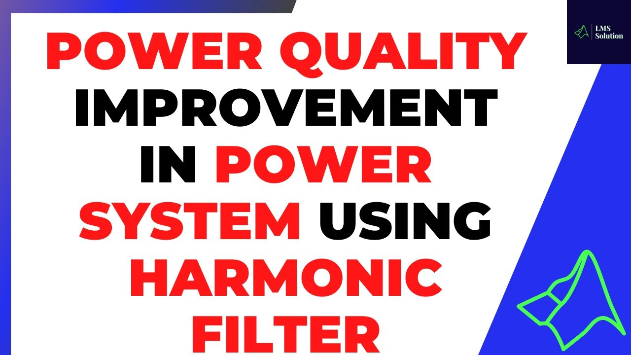 Power Quality Improvement in Power System using Harmonic Filter