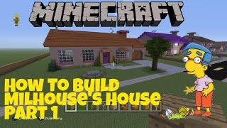 Minecraft Springfield Project How to Build Milhouse's Pt1