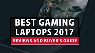 Best Gaming Laptops 2018 | Reviews and Buyer