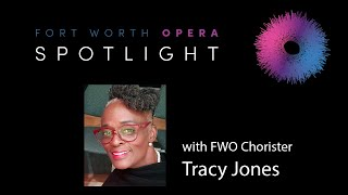 FWO Spotlight! Meet Fort Worth Opera Chorister Tracy Jones