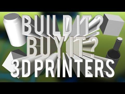 Build It Or Buy It - 3D Printers
