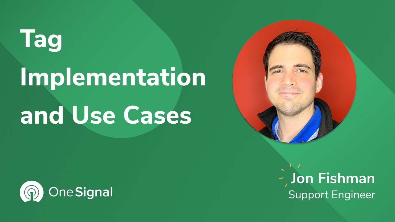 OneSignal Webinars: Tag Implementation and Use Cases