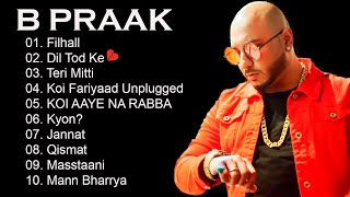 B Praak  - B Praak Top 10 Sad Songs  || B Praak Romantic Jukebox || Best Sad Songs  B Praak