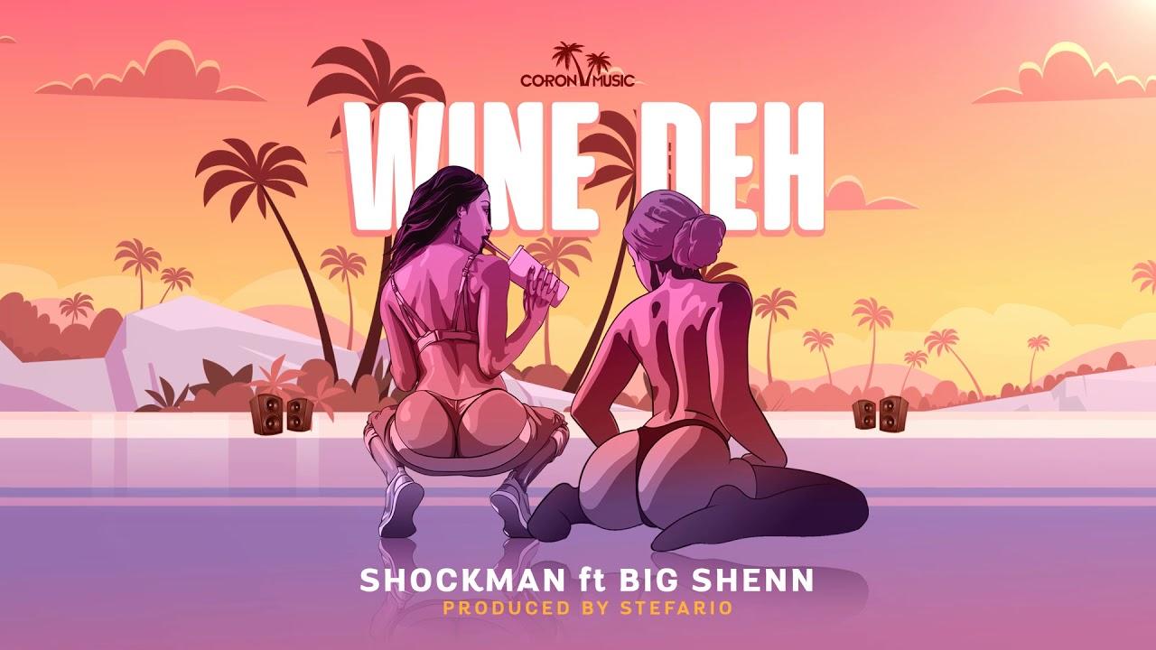 Shockman - Wine Deh ft. Big Shenn (prod. by Stefario)