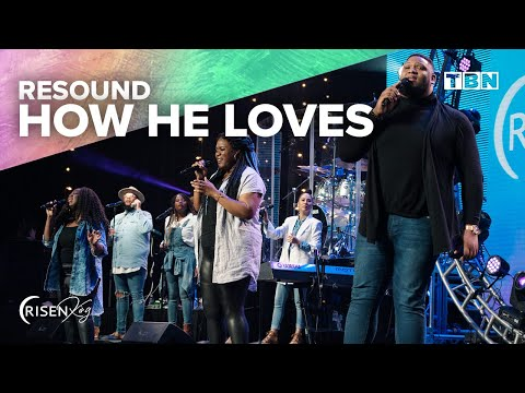 RESOUND: How He Loves | Risen King - An Easter Special with Tye Tribbett