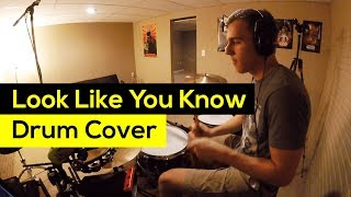 Look Like You Know - Drum Cover - Royal Blood
