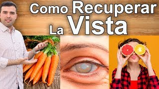 Como Recuperar La Vista - Alimentos Y Vitaminas Secretos Para Mejorar La Visión