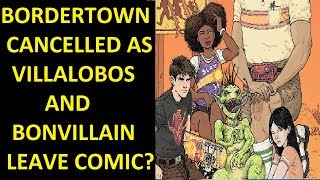 BorderTown Cancelled? Bonvillain And Villalobos Leave Vertigo Project In Wake Of Esquivel News