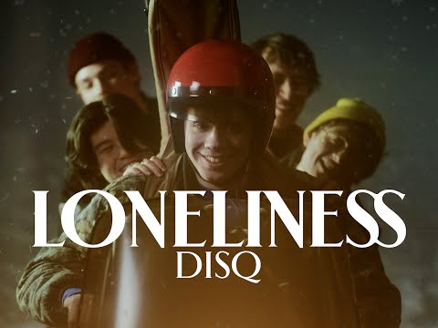 Disq - Loneliness
