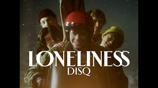 Disq - Loneliness [Official Music Video]