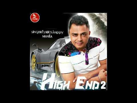 Latest Punjabi Song | High End 2 | Happy Manila | Punjabi Songs 2018