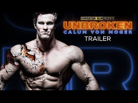 Calum Von Moger: Unbroken - Official Trailer (HD)   Bodybuilding Documentary