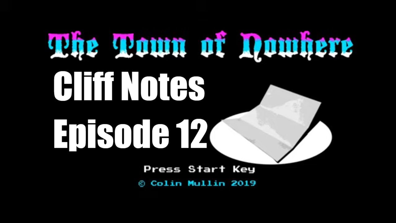 The Town Of Nowhere Cliff Notes E12 - Rev [Vinesauce]