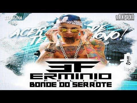 ERMINIO FELIX E BONDE DO SERROTE - CD PROMOCIONAL 2018 - MÚSICAS NOVAS