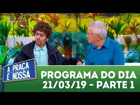 A Praça é Nossa (21/03/19) | Parte 1 thumbnail