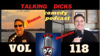 Talking Dicks Comedy Podcast Vol 118: A pod that hasn't showered in weeks. SUBSCRIBE!