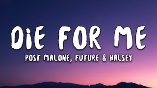 Post Malone - Die For Me feat. Future & Halsey (Lyrics) Video