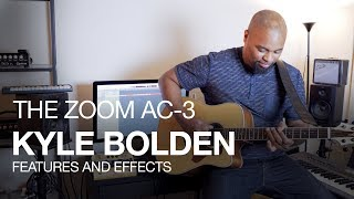 The Zoom AC-3 Acoustic Creator: Kyle Bolden and AC-3 features/effects