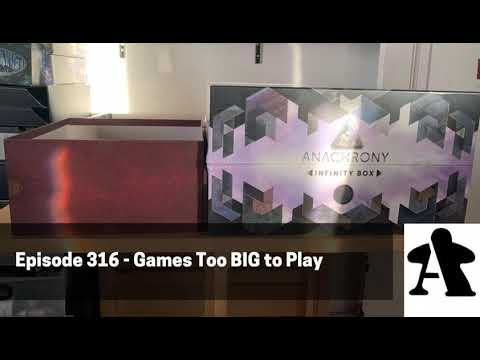 BGA Episode 316 - Games Too BIG to Play
