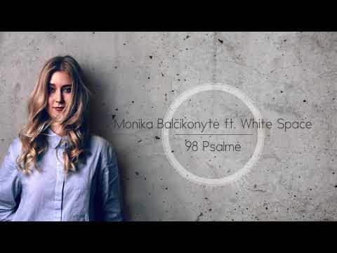 Monika Balcikonyte ft. White Space - 98th Psalm
