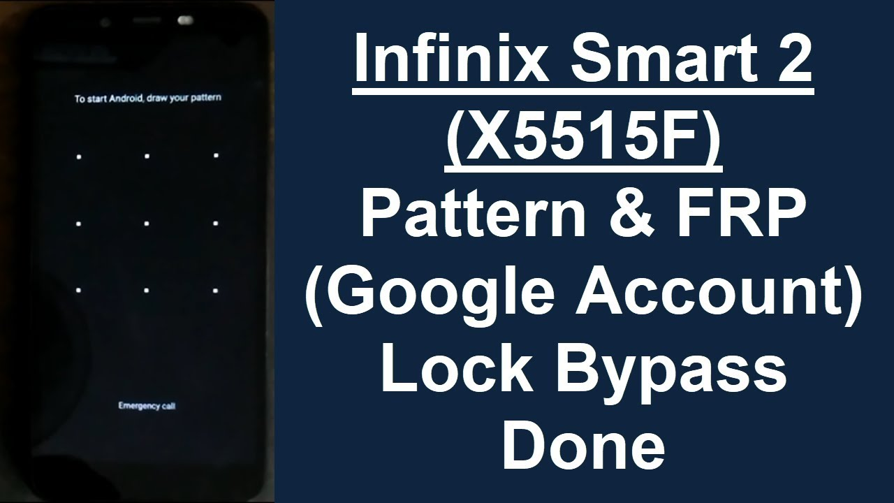 Infinix Smart 2 (X5515F) Pattern, Password, & FRP (Google Acccount) Lock  Remove Done (Android 8 1 0)