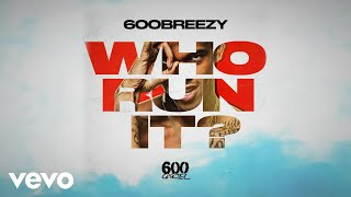 600breezy  Who Run It @ www.OfficialVideos.Net