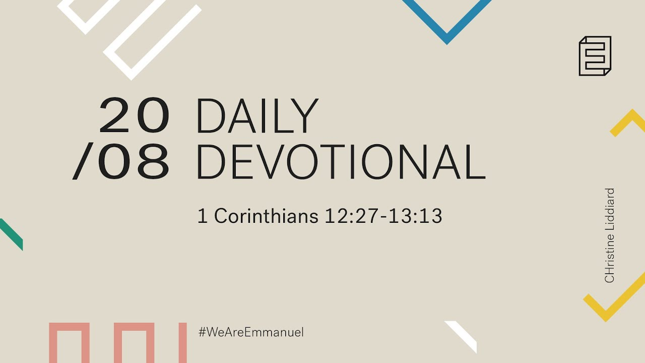 Daily Devotional with Christine Liddiard // 1 Corinthians 12:27-13:13 Cover Image