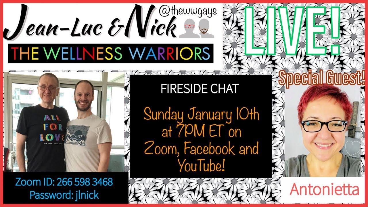 Wellness Warriors Fireside Chat LIVE! January 10th 2021 Special Guest: Antonietta!