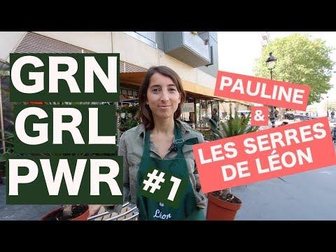 GRN GRL PWR #1 // MEET PAULINE & LES SERRES DE LÉON