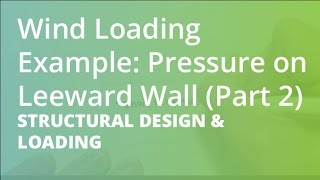 Wind Loading Example: Pressure on Leeward Wall (Part 2) | Structural Design & Loading