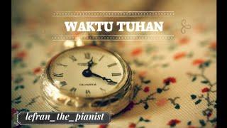 Lagu Rohani Terbaru 2019 - WAKTU TUHAN - NDC WORSHIP PURIFY (Piano Instrumental - FULL ARANSEMEN)